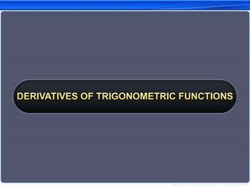 Animated video Lecture for Derivatives of Trigonometric Functions