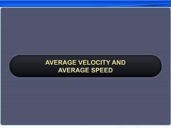 Animated video Lecture for Average Velocity and Average Speed