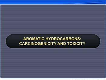 Animated video Lecture for Aromatic Hydrocarbons: Carcinogenicity And Toxicity